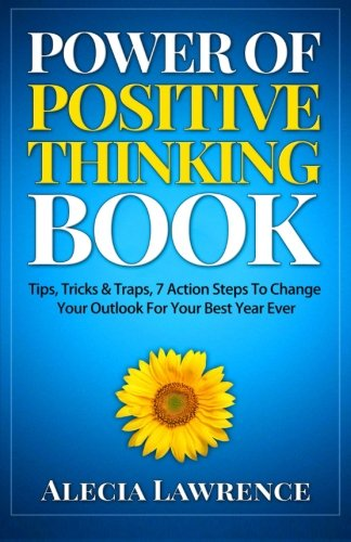 Power Of Positive Thinking Book: Tips, Tricks & Traps, 7 Action Steps To Change