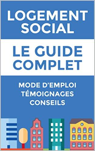 Logement Social Le Guide Complet: Booster votre demande de logement social