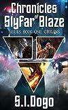 Chronicles of Slyfar Blaze (Series Book One: Origins) (English Edition)