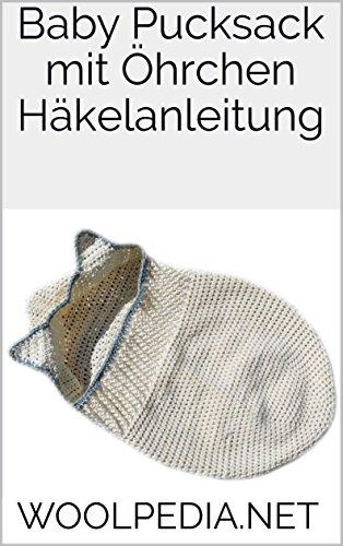 Baby Pucksack mit Öhrchen Häkelanleitung: Woolpedia eBook