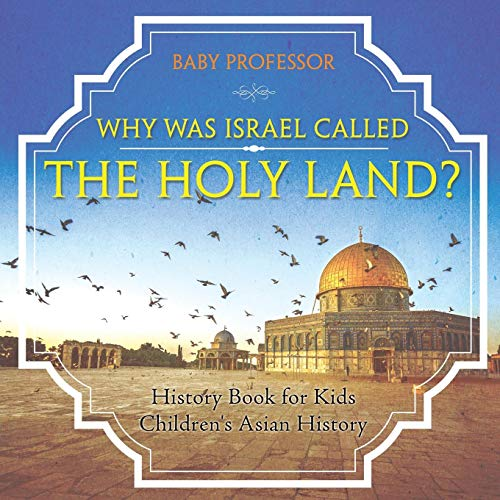 Why Was Israel Called The Holy Land? - History Book for Kids | Children's Asian History