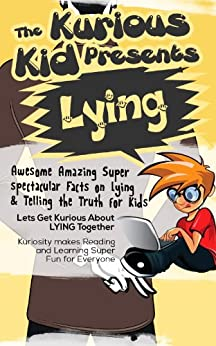 Children's book About Lying and Telling the Truth (kids books age 3 to 6)Illustrated kids eBooks 3-8(Early learning ) Kurious Kids Funny Bedtime kids story / Beginner Readers Non-Fiction about Lying