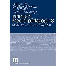 Jahrbuch Medienpädagogik 8: Medienkompetenz und Web 2.0 (German Edition)