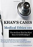 Khan's Cases: Medical Ethics 101