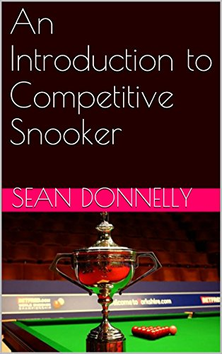 An Introduction to Competitive Snooker (English Edition) por Sean Donnelly