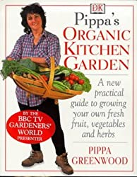 Pippa's Organic Kitchen Garden by Pippa Greenwood (1999-09-16)