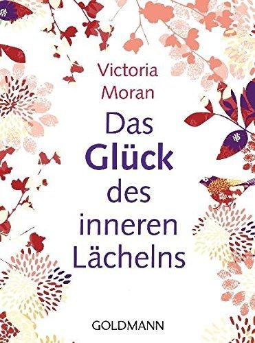 Das Gl??ck des inneren L??chelns by Victoria Moran (2012-04-17)