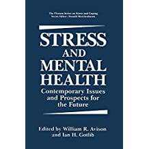 Stress and Mental Health: Contemporary Issues and Prospects for the Future (Springer Series on Stress and Coping)