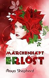 Märchenhaft erlöst (Die Märchenhaft-Trilogie 2)