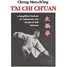 T'ai Chi Ch'uan: A Simplified Method of Calisthenics for Health and Self-Defense