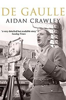 De Gaulle by [Crawley, Aidan]