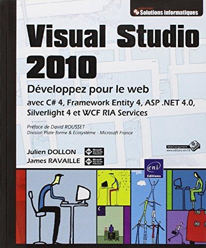 Visual Studio 2010 - Développez pour le web avec C# 4, Framework Entity 4, ASP .NET 4.0.