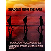 Shadows from the Past: A Collection of Short Stories for Short Journeys
