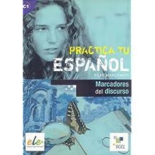 Marcadores del discurso: Practica tu español. C1