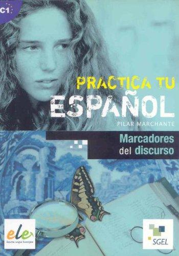 Marcadores del discurso: Practica tu español