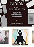 Past Realization - Essays on Contemporary European Art. XX - Xxi, Vol. 1