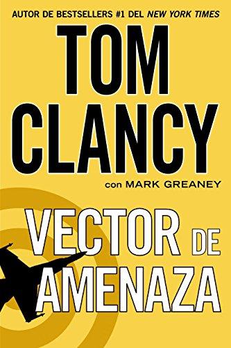 Vector de Amenaza (Una Novela de Jack Ryan) por Tom Clancy