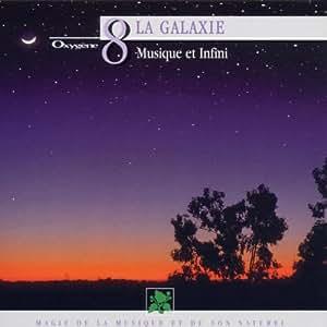 Collection Oxygène Vol.8 : La Galaxie - Musique et infini