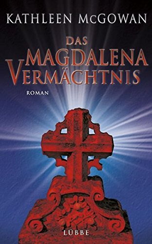 Das Magdalena-Vermächtnis: Roman (Lübbe Belletristik)
