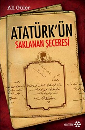 Atatürkün Saklanan Seceresi