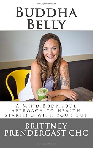 Buddha Belly: A Mind-Body-Soul Approach to Health Starting with Your Gut