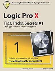 Logic Pro X - Tips, Tricks, Secrets #1: A new type of manual - the visual approach