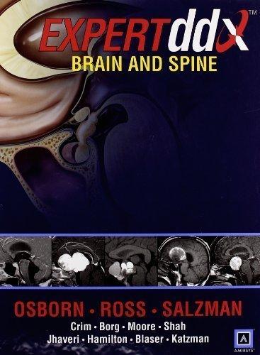 EXPERTddx: Brain and Spine: Published by Amirsys (EXPERTddx) 1st (first) Edition by Osborn MD, Anne G., Ross, Jeff, Crim, Julia, Salzman, Karen published by Lippincott Williams & Wilkins (2008)