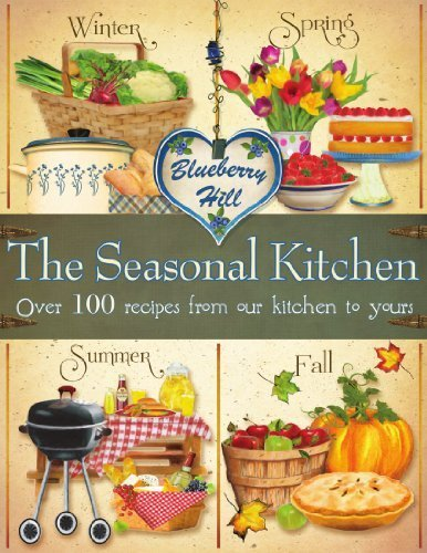 Blueberry Hill: The Seasonal Kitchen by Parragon Books (2012) Spiral-bound