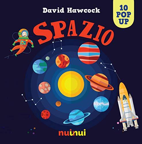 Spazio. Libro pop up. Ediz. a colori