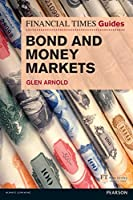 FT Guide to Bond and Money Markets (Financial Times Series)