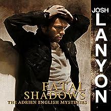 Fatal Shadows: The Adrien English Mysteries