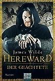 Hereward der Geächtete: Roman (Die Hereward-Serie, Band 1)