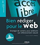 Bien rédiger pour le web - Stratégie de contenu pour améliorer son référencement naturel - Eyrolles - 20/02/2014