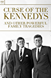Curse of the Kennedys and Other Powerful Family Tragedies (History Book 2)
