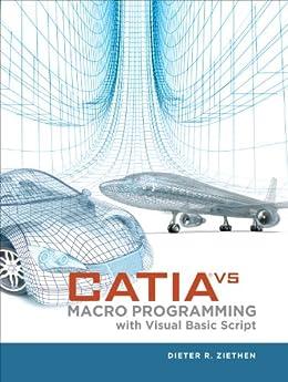 CATIA V5: Macro Programming with Visual Basic Script de [Ziethen, Dieter R.]