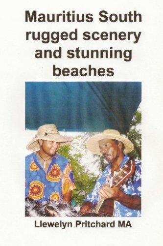 Mauritius South rugged scenery and stunning beaches: Bilduma Souvenir bat argazki koloretan epigrafeekin: Volume 9 (Argazki Albumak) por Llewelyn Pritchard MA