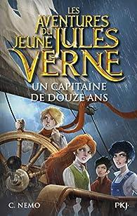 Les aventures du jeune Jules Verne, tome 6 : Un capitaine de douze ans par Cuca Canals