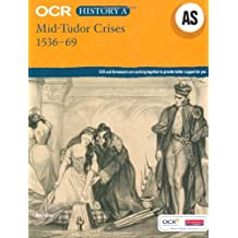 OCR A Level History AS: Mid Tudor Crisis 1536-69 (OCR GCE History A)