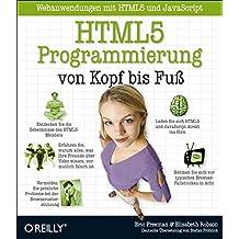 HTML5-Programmierung von Kopf bis Fuß: Webanwendungen mit HTML5 und JavaScript
