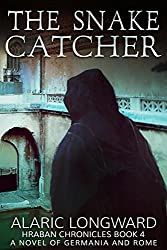 The Snake Catcher: A Novel of Germania and Rome (Hraban Chronicles Book 4)