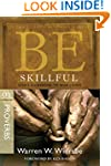 Be Skillful (Proverbs): God's Guidebo...