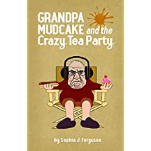 Grandpa Mudcake and the Crazy Tea Party: Funny Picture Books for 3-7 Year Olds (The Grandpa Mudcake Series Book 2) (English Edition)