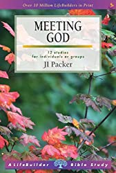 Meeting God (LifeBuilder Bible Study) by J. I. Packer (2001-05-01)