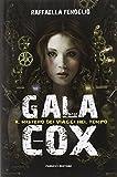 Gala Cox e il mistero dei viaggi nel tempo