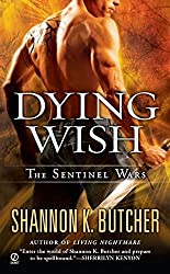 Dying Wish: A Novel of the Sentinel Wars by Shannon K. Butcher (2012-03-06)