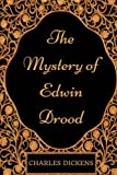 The Mystery of Edwin Drood: By Charles Dickens - Illustrated