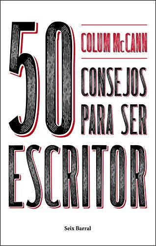 50 consejos para ser escritor por Colum McCann