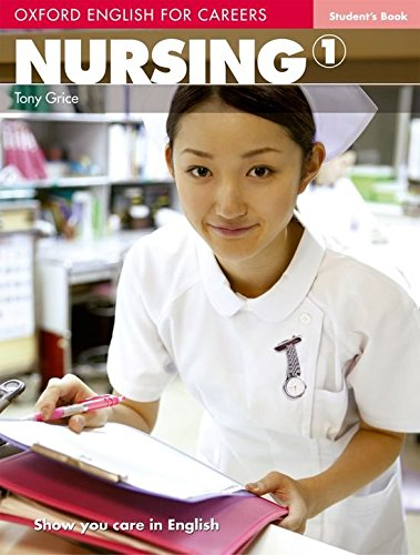 Oxford english for careers. Nursing. Student's book. Per le Scuole superiori. Con espansione online: Oxford English for Careers. Nursing 1: Student's Book