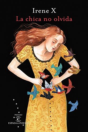 La chica no olvida: I Premio EspasaesPoesía por Irene X
