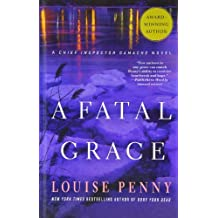 A Fatal Grace (Chief Inspector Gamache Novel) by Louise Penny (2012-08-22)